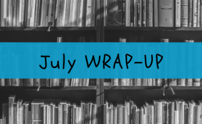 July wrap-up / something bookish