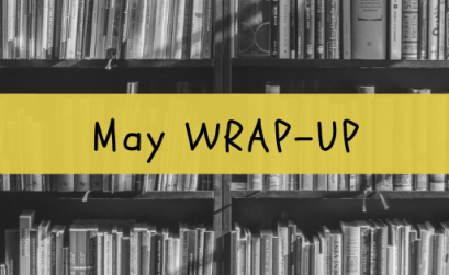 Monthly Wrap-Up / May